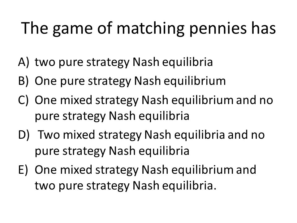 The game of matching pennies has