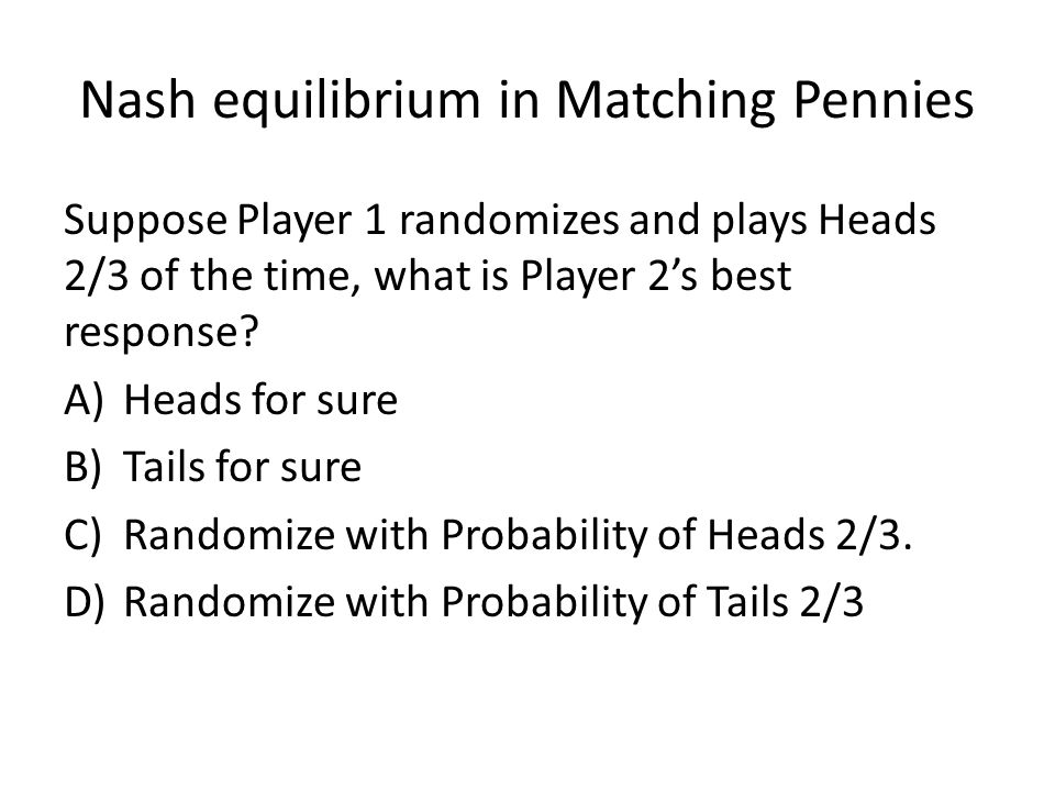 Nash equilibrium in Matching Pennies