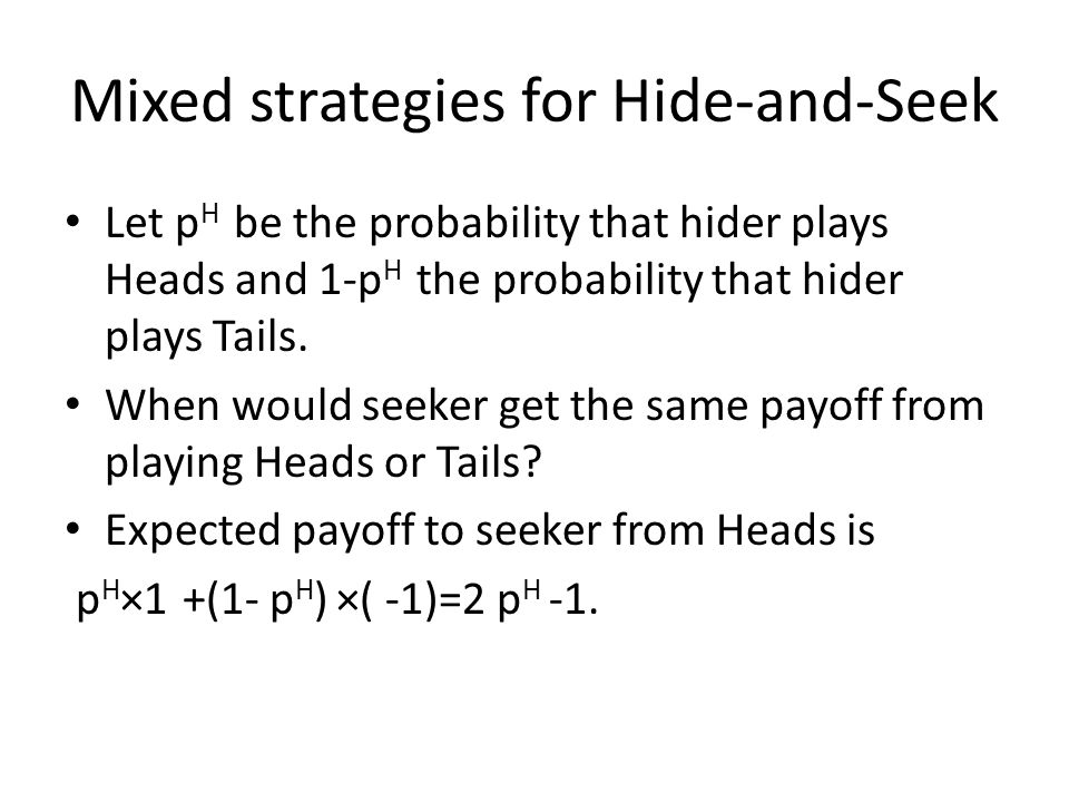 Mixed strategies for Hide-and-Seek
