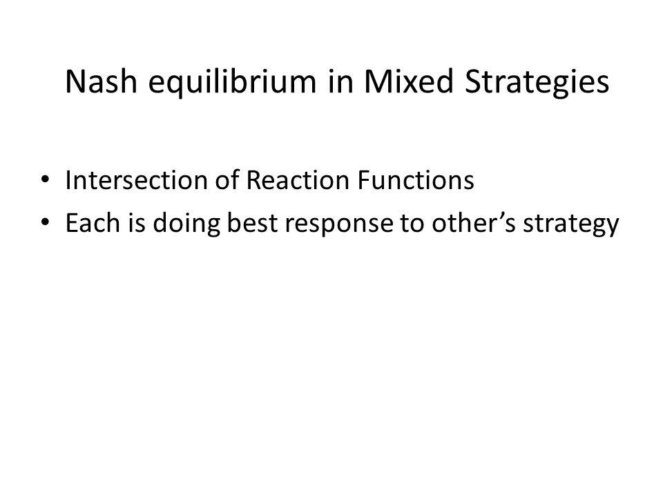 Nash equilibrium in Mixed Strategies