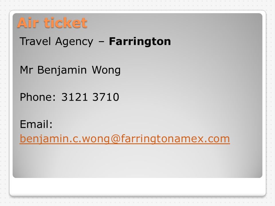 Air ticket Travel Agency – Farrington Mr Benjamin Wong