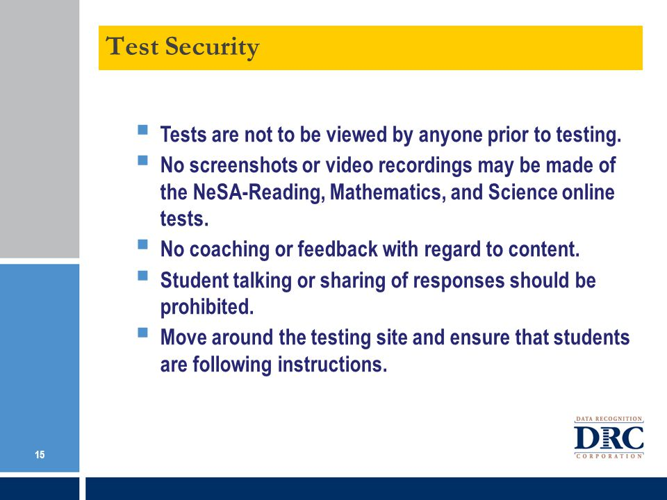 Test Security Tests are not to be viewed by anyone prior to testing.