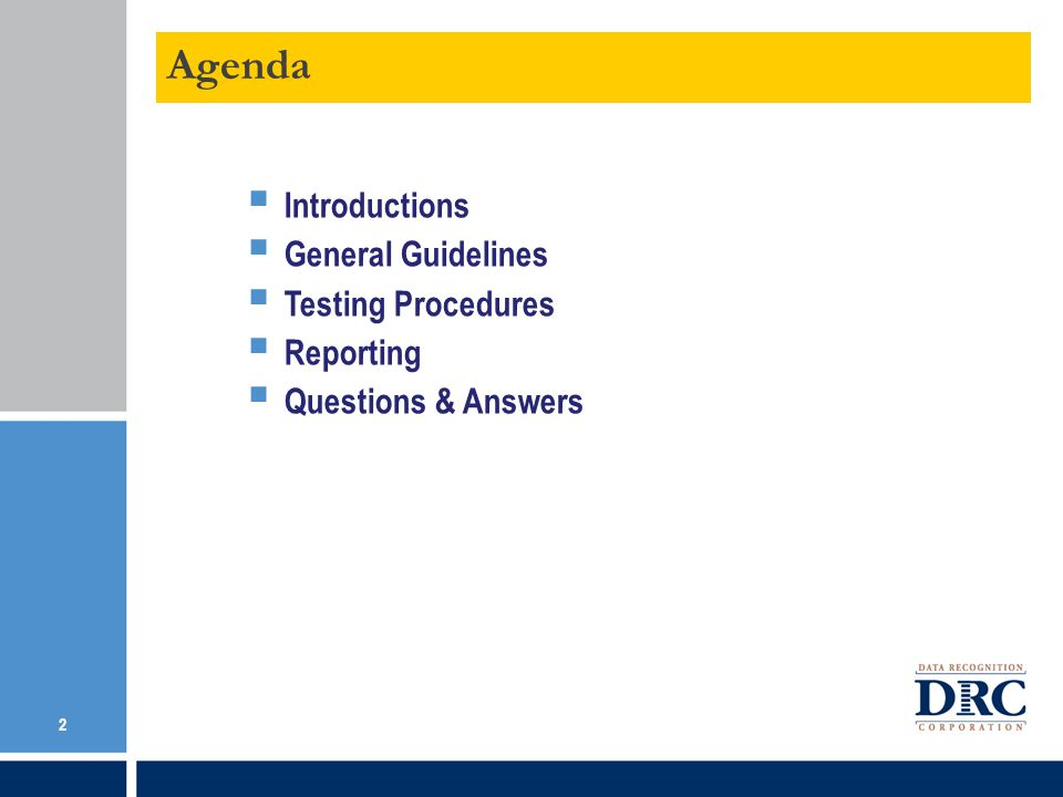 Agenda Introductions General Guidelines Testing Procedures Reporting
