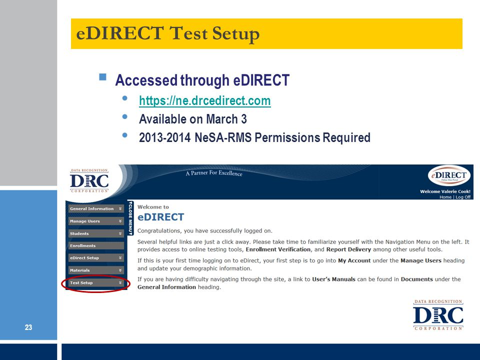 eDIRECT Test Setup Accessed through eDIRECT https://ne.drcedirect.com