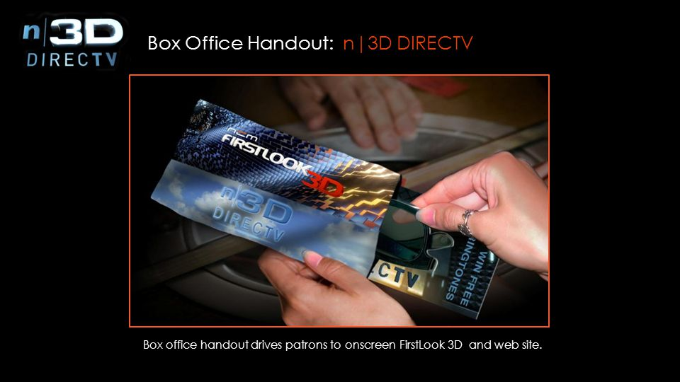 Box Office Handout: n|3D DIRECTV