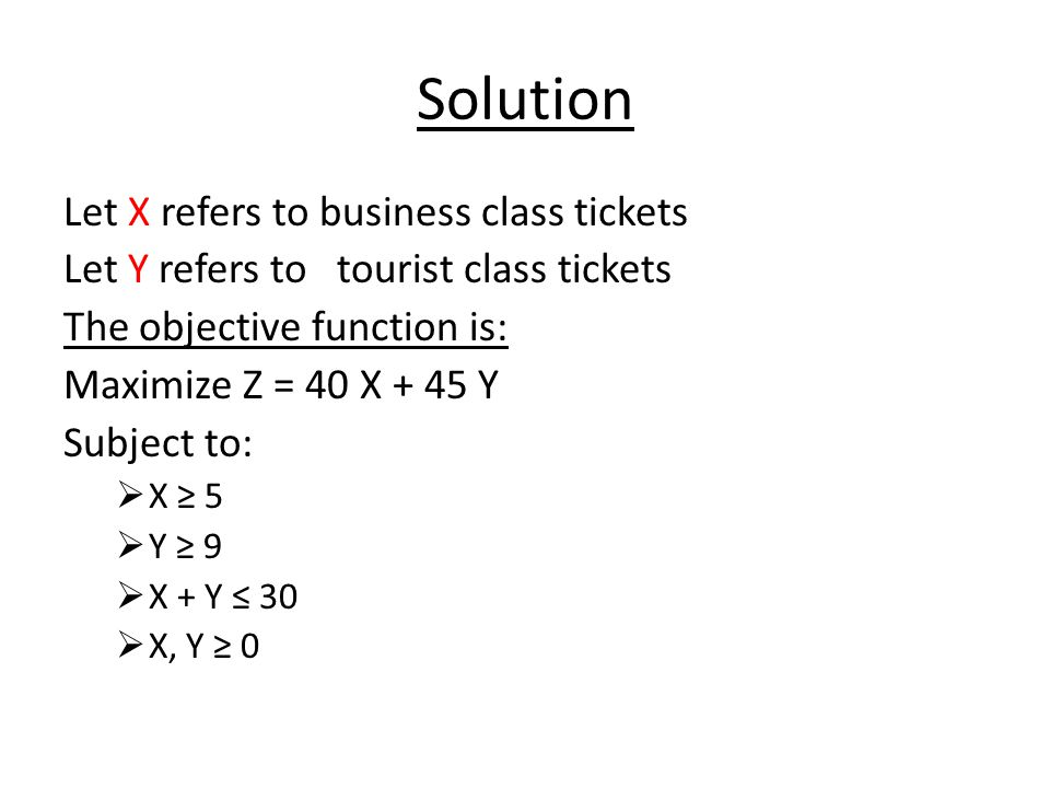 Solution Let X refers to business class tickets