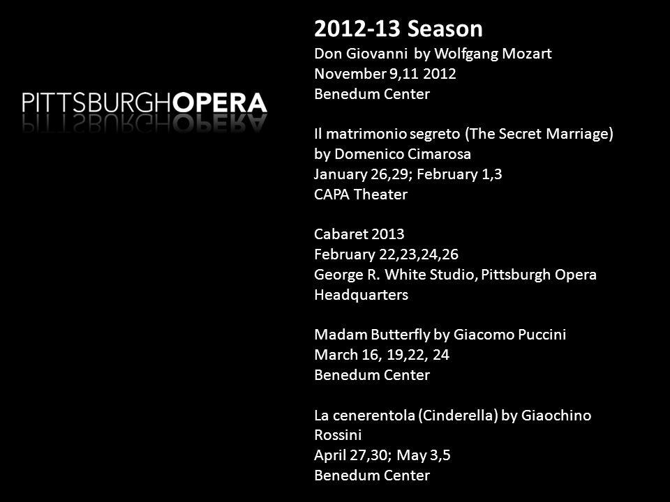 2012-13 Season Don Giovanni by Wolfgang Mozart November 9,11 2012