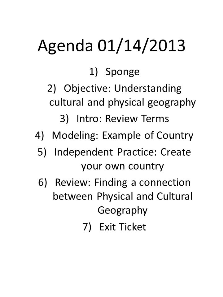 Agenda 01/14/2013 Sponge. Objective: Understanding cultural and physical geography. Intro: Review Terms.