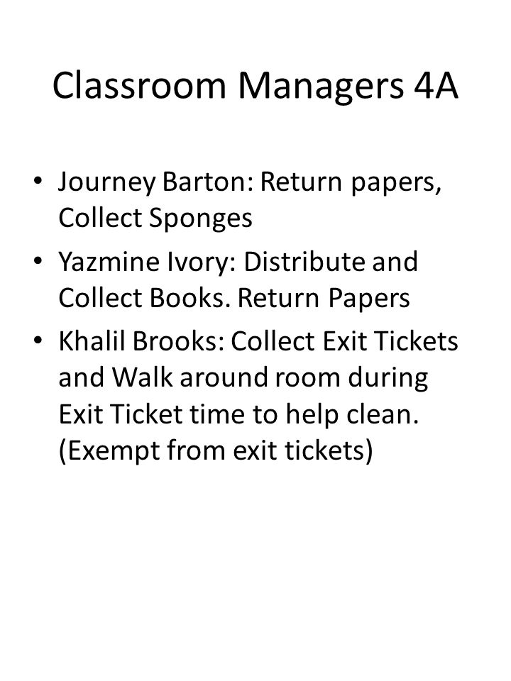 Classroom Managers 4A Journey Barton: Return papers, Collect Sponges