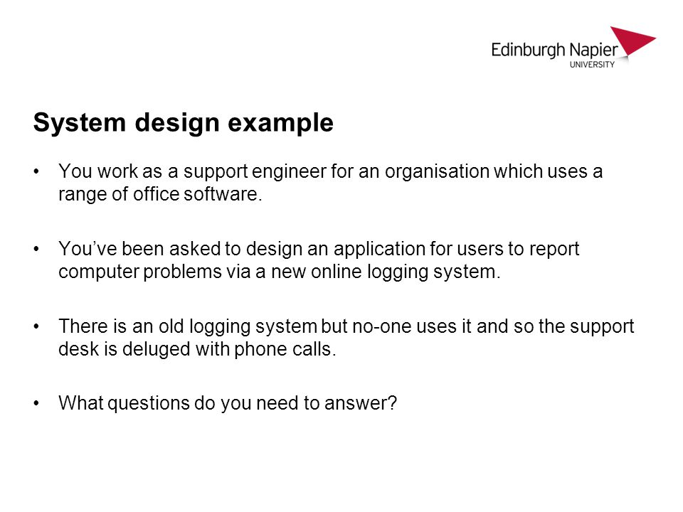 System design example You work as a support engineer for an organisation which uses a range of office software.