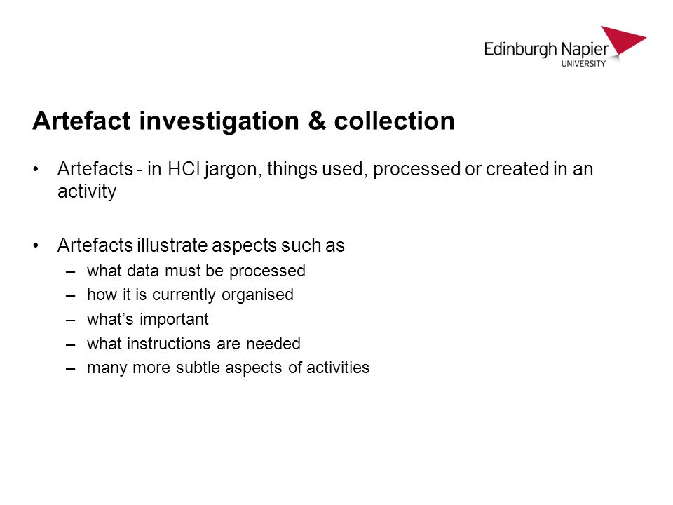 Artefact investigation & collection