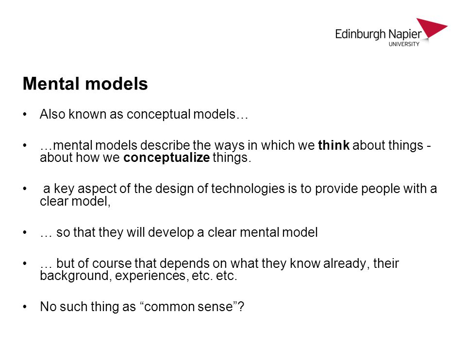 Mental models Also known as conceptual models…