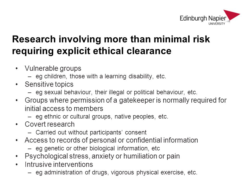 Research involving more than minimal risk requiring explicit ethical clearance