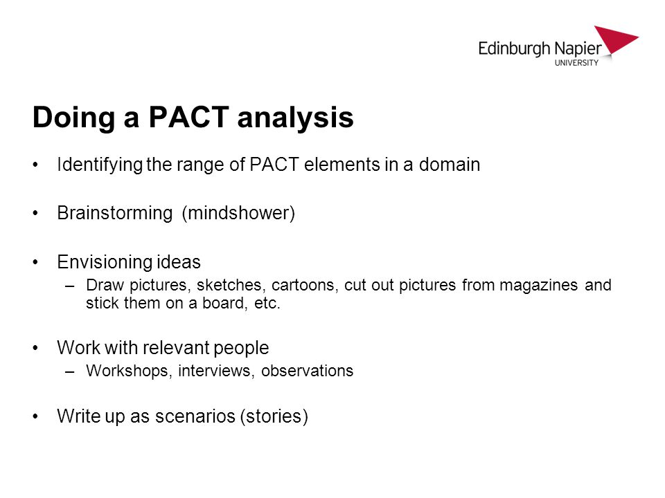 Doing a PACT analysis Identifying the range of PACT elements in a domain. Brainstorming (mindshower)