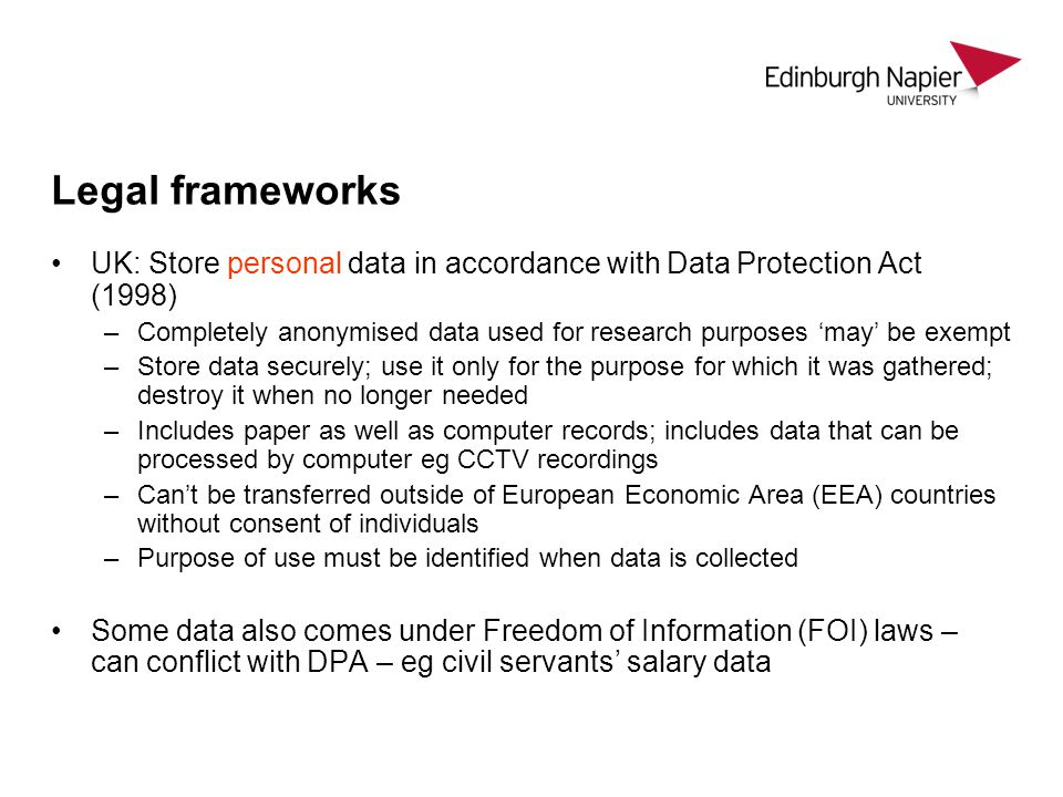 Legal frameworks UK: Store personal data in accordance with Data Protection Act (1998)