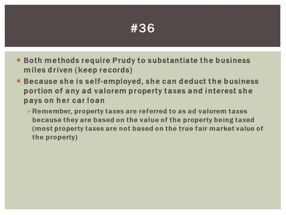 #36 Both methods require Prudy to substantiate the business miles driven (keep records)