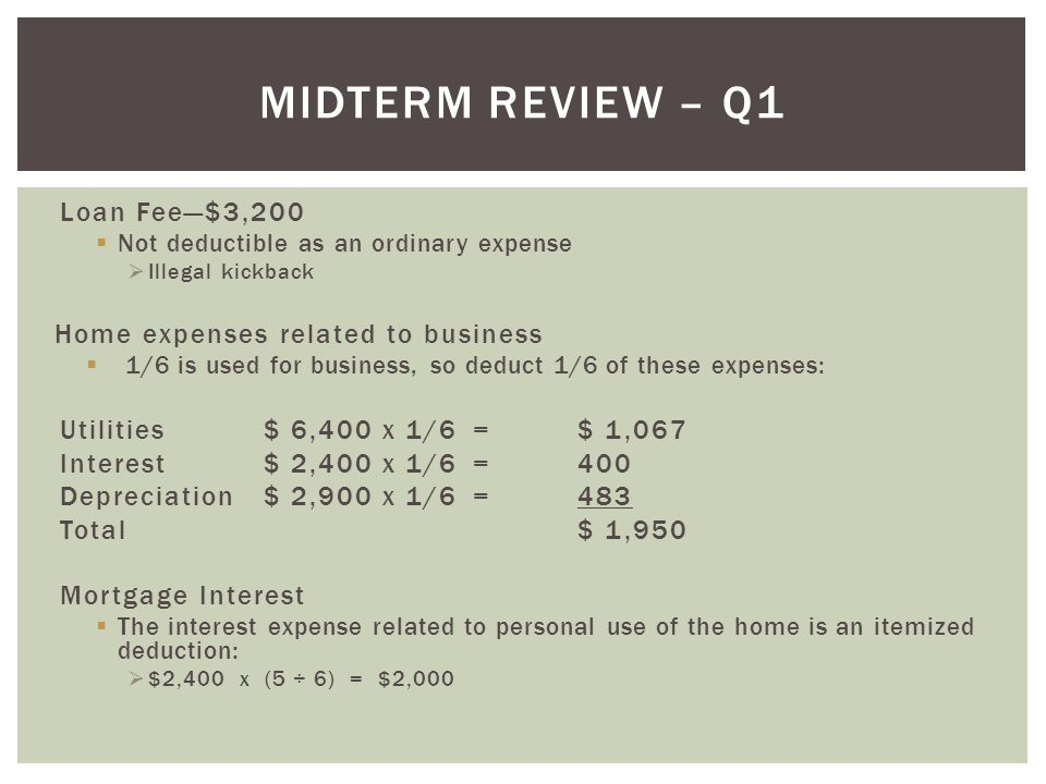 Midterm Review – Q1 Loan Fee—$3,200 Home expenses related to business