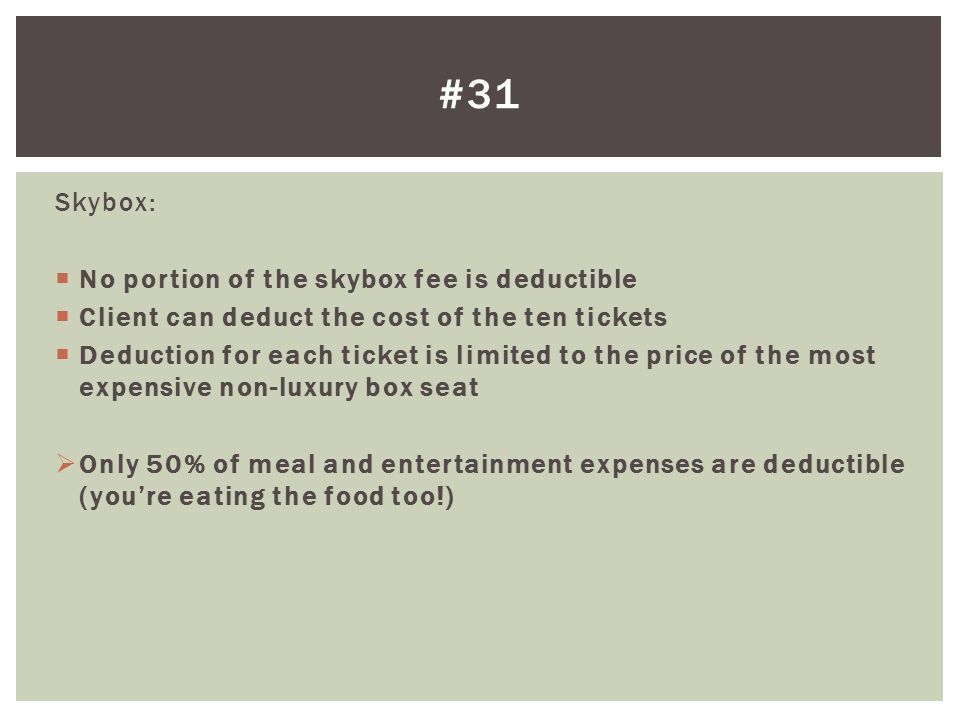 #31 Skybox: No portion of the skybox fee is deductible