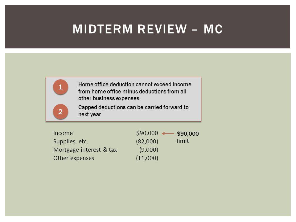 Midterm Review – MC 1 2 Income $90,000 Supplies, etc. (82,000)