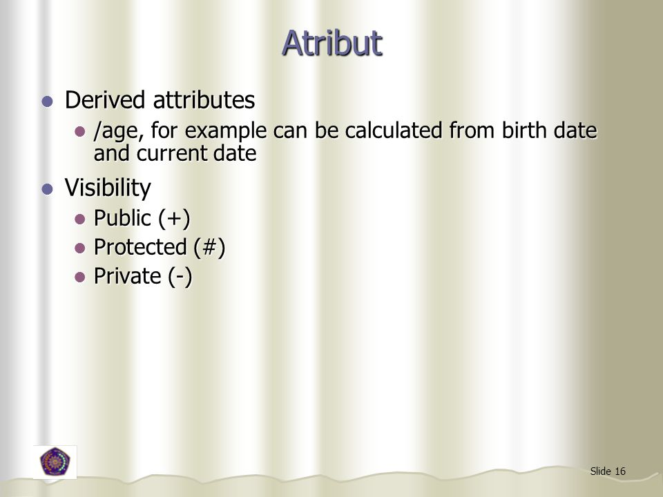 Atribut Derived attributes Visibility