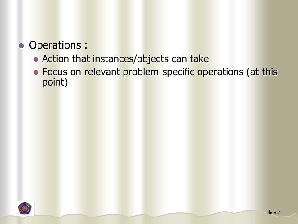 Operations : Action that instances/objects can take