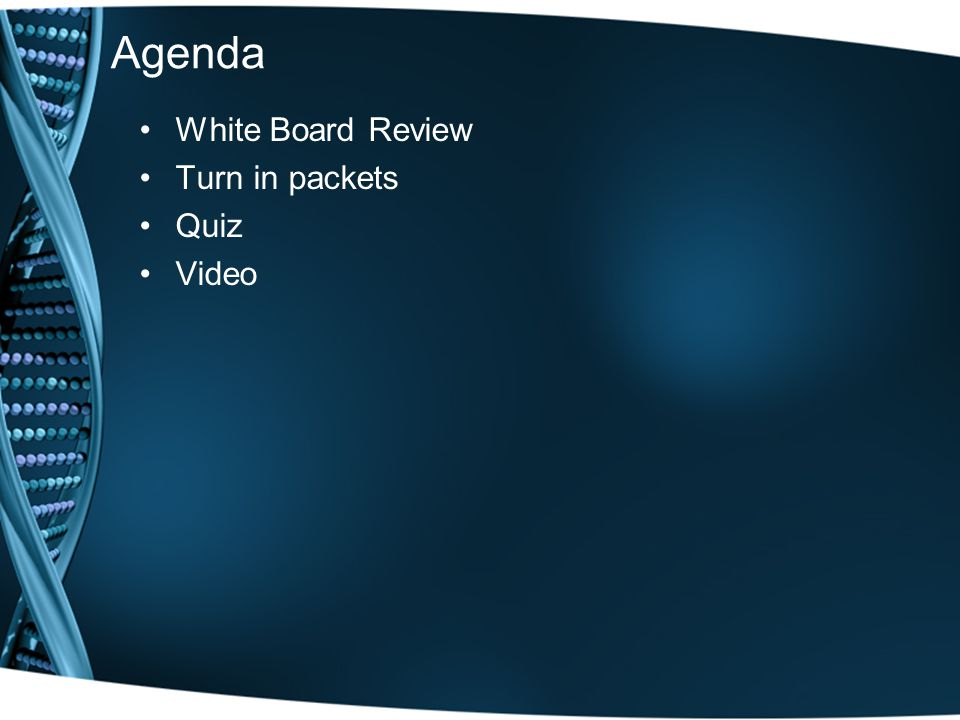 Agenda White Board Review Turn in packets Quiz Video