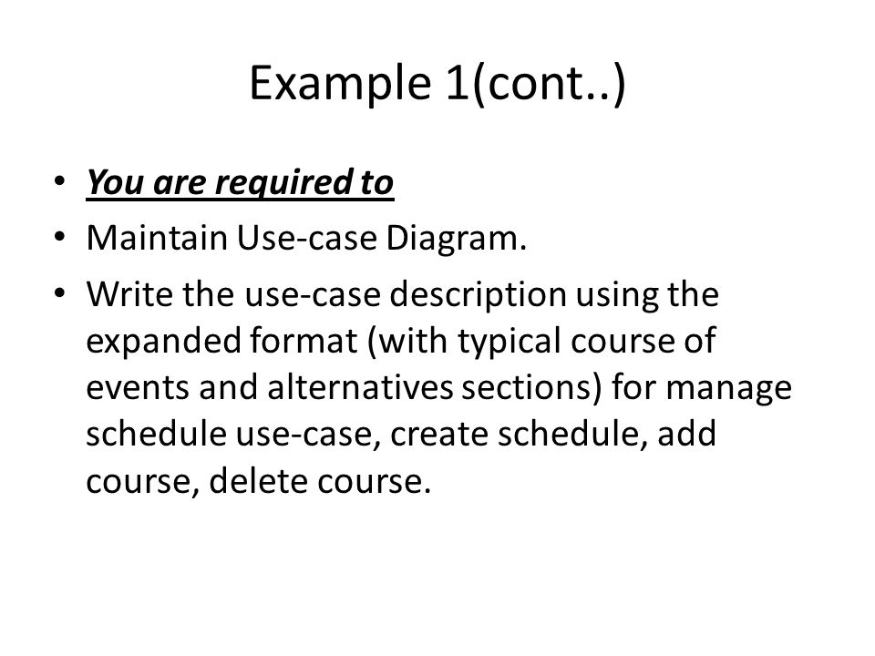 Example 1(cont..) You are required to Maintain Use-case Diagram.