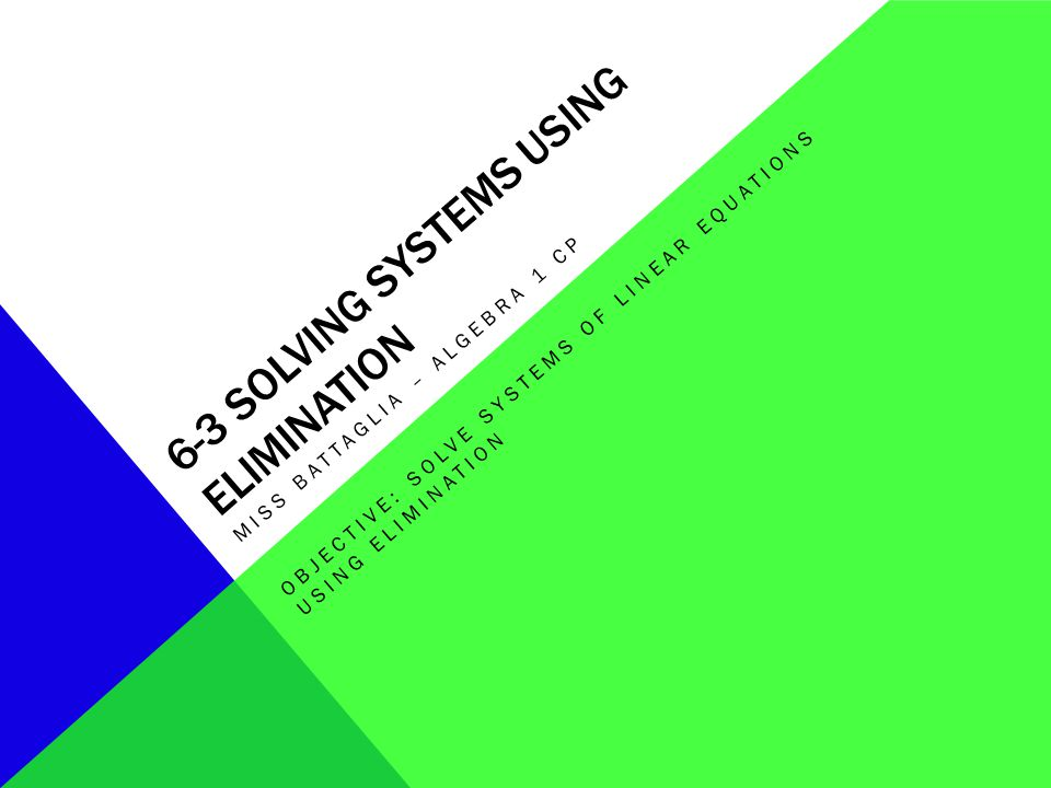 6-3 solving systems using elimination