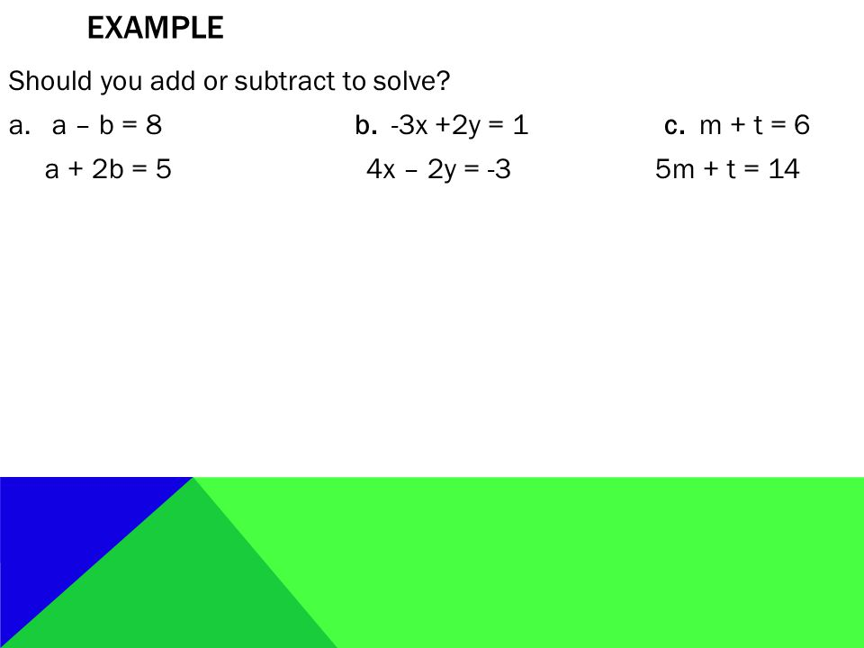 example Should you add or subtract to solve