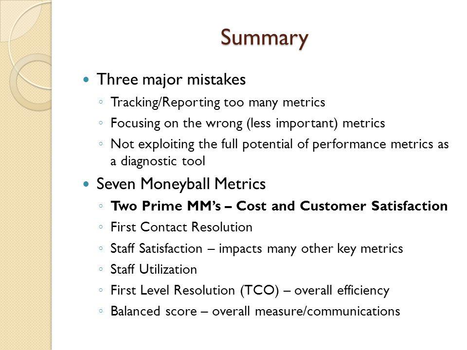 Summary Three major mistakes Seven Moneyball Metrics