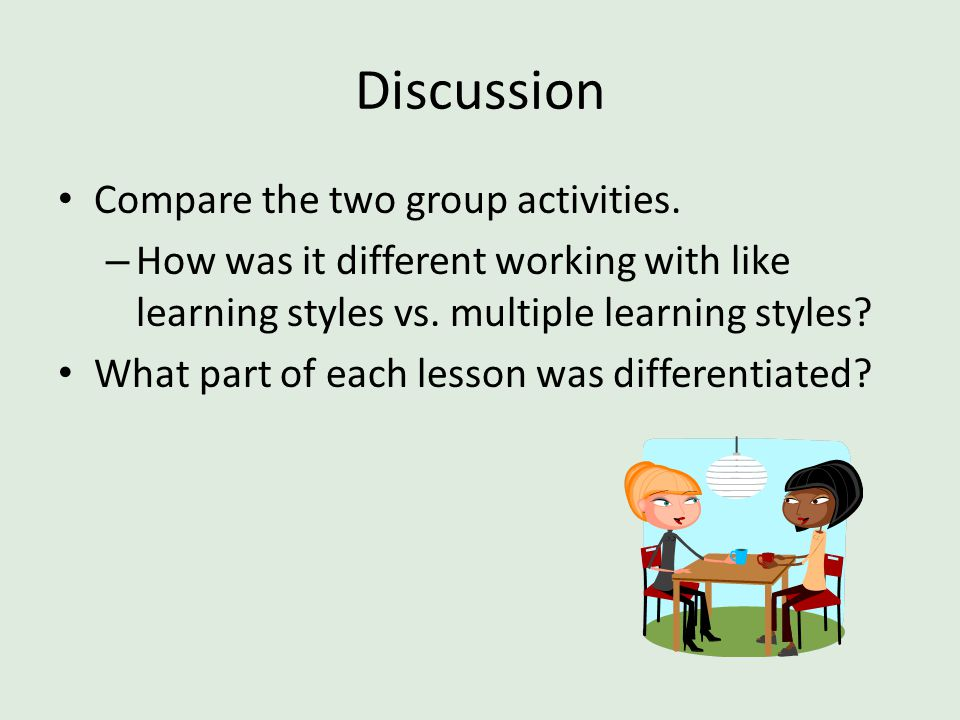 Discussion Compare the two group activities.