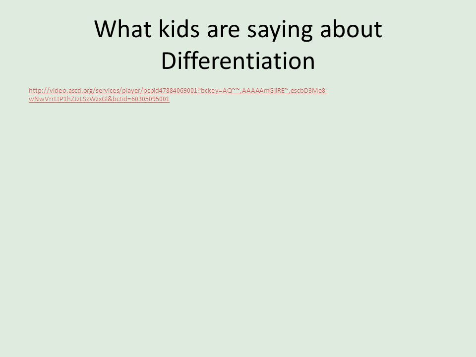 What kids are saying about Differentiation