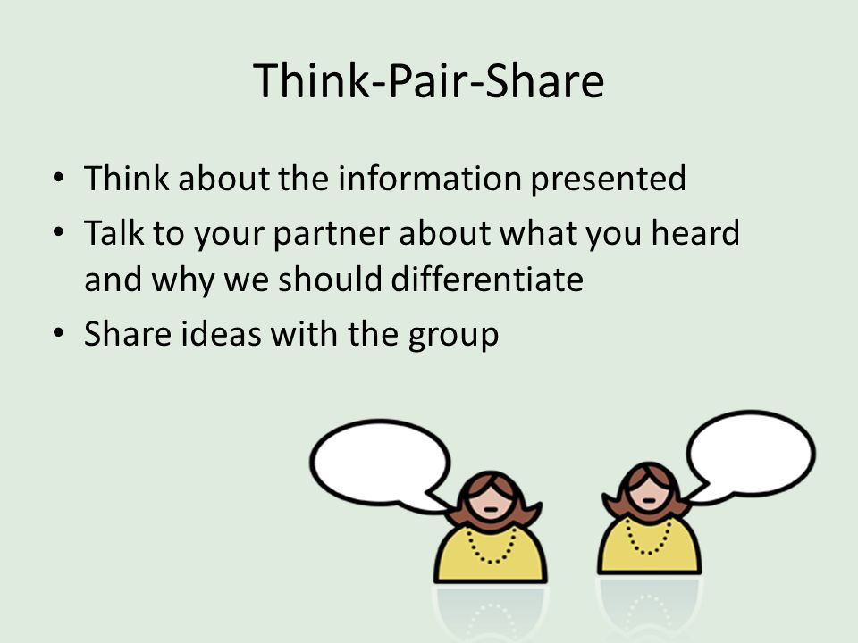 Think-Pair-Share Think about the information presented