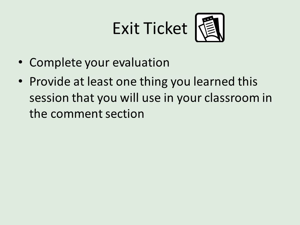Exit Ticket Complete your evaluation