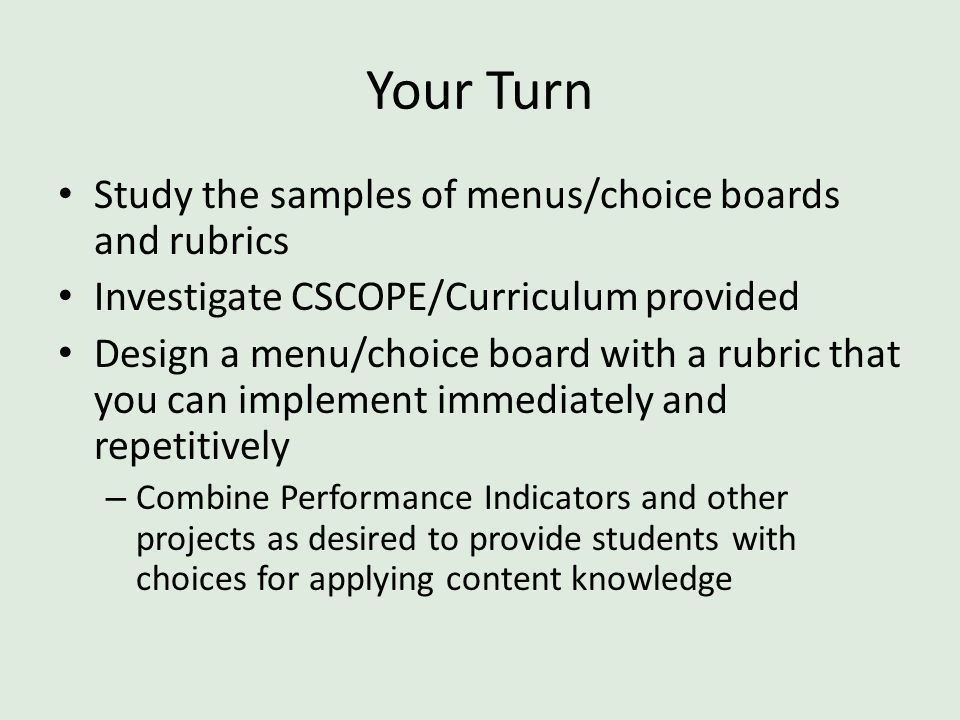 Your Turn Study the samples of menus/choice boards and rubrics
