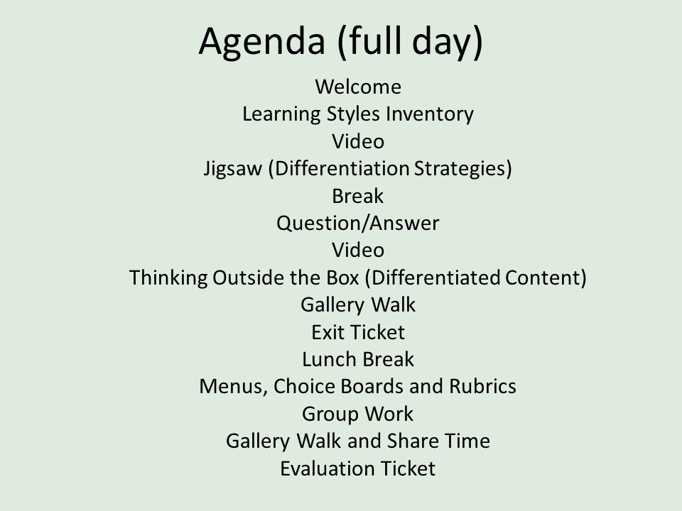 Agenda (full day) Welcome Learning Styles Inventory Video