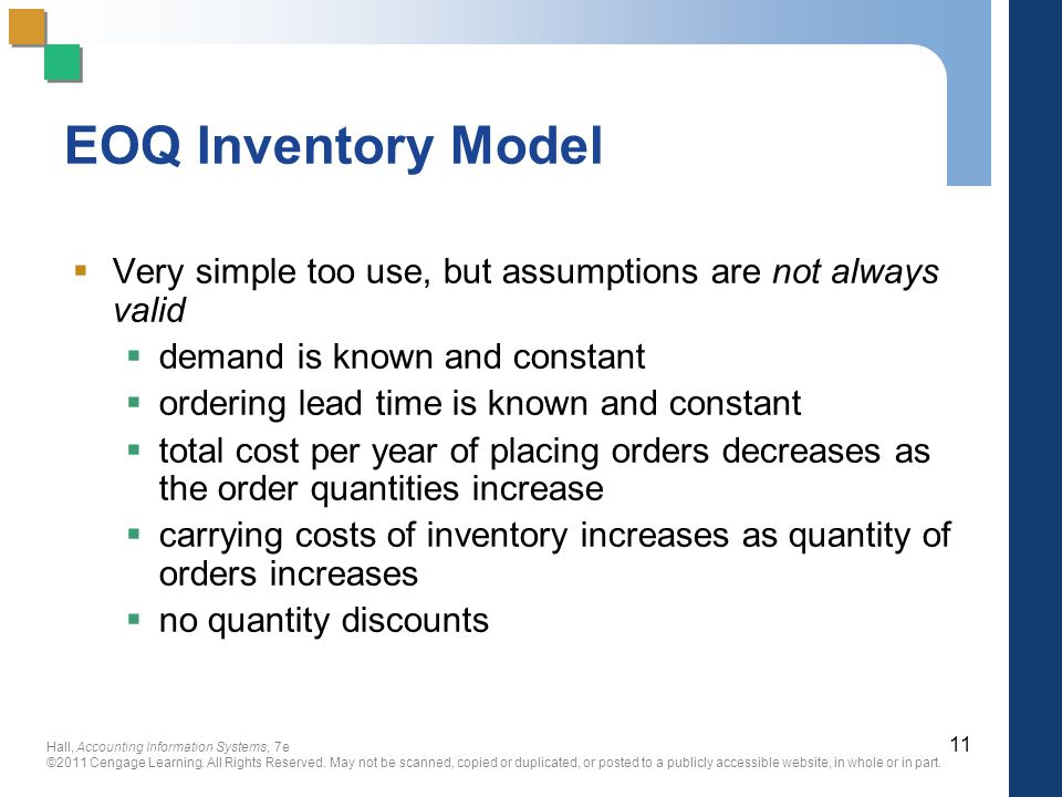 EOQ Inventory Model Very simple too use, but assumptions are not always valid. demand is known and constant.