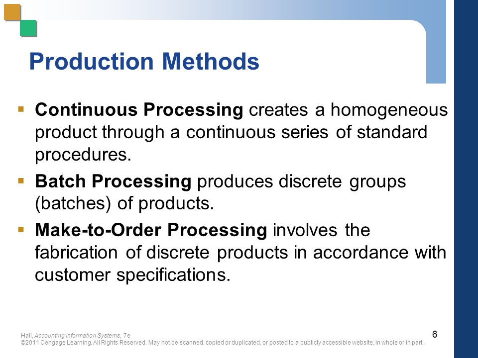 Production Methods Continuous Processing creates a homogeneous product through a continuous series of standard procedures.