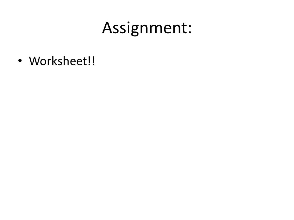 Assignment: Worksheet!!