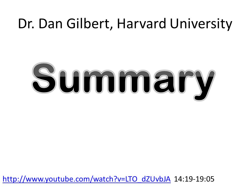 Dr. Dan Gilbert, Harvard University