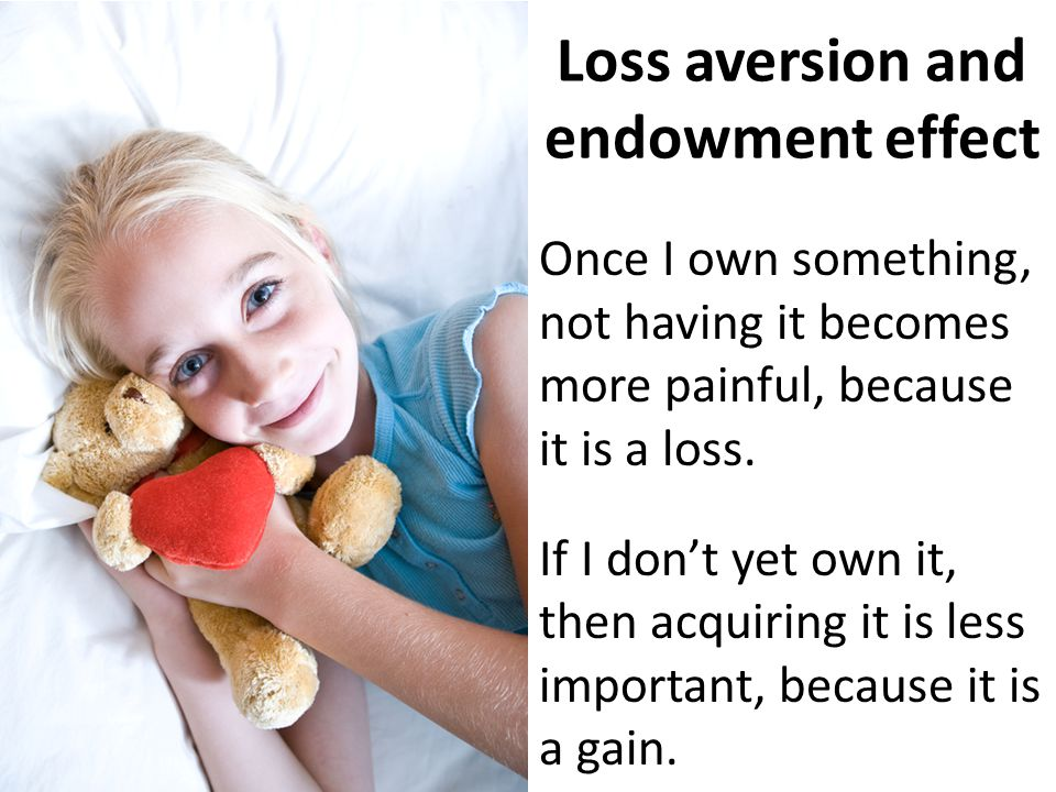 Loss aversion and endowment effect