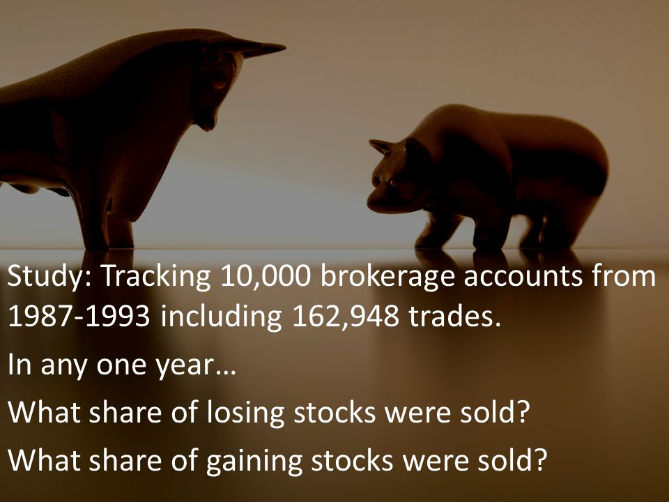 Study: Tracking 10,000 brokerage accounts from 1987-1993 including 162,948 trades.