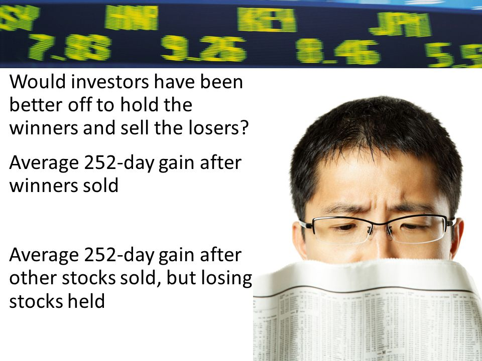 Would investors have been better off to hold the winners and sell the losers