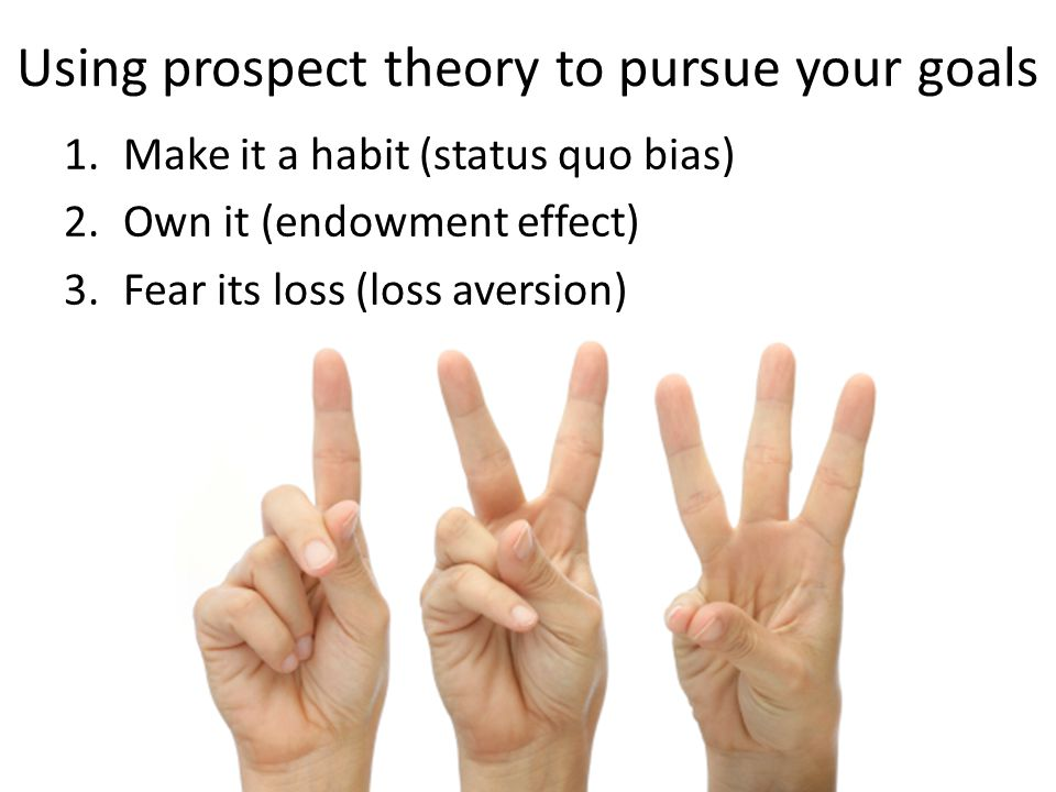 Using prospect theory to pursue your goals