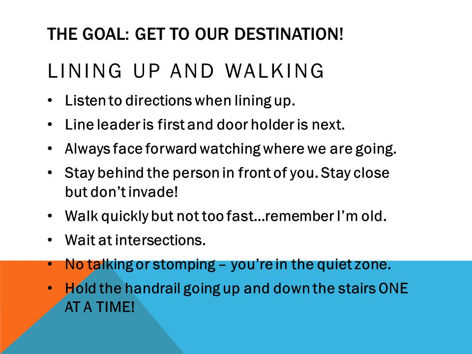The goal: get to our destination!