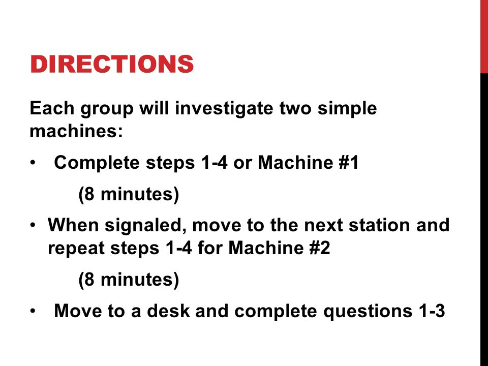 Directions Each group will investigate two simple machines: