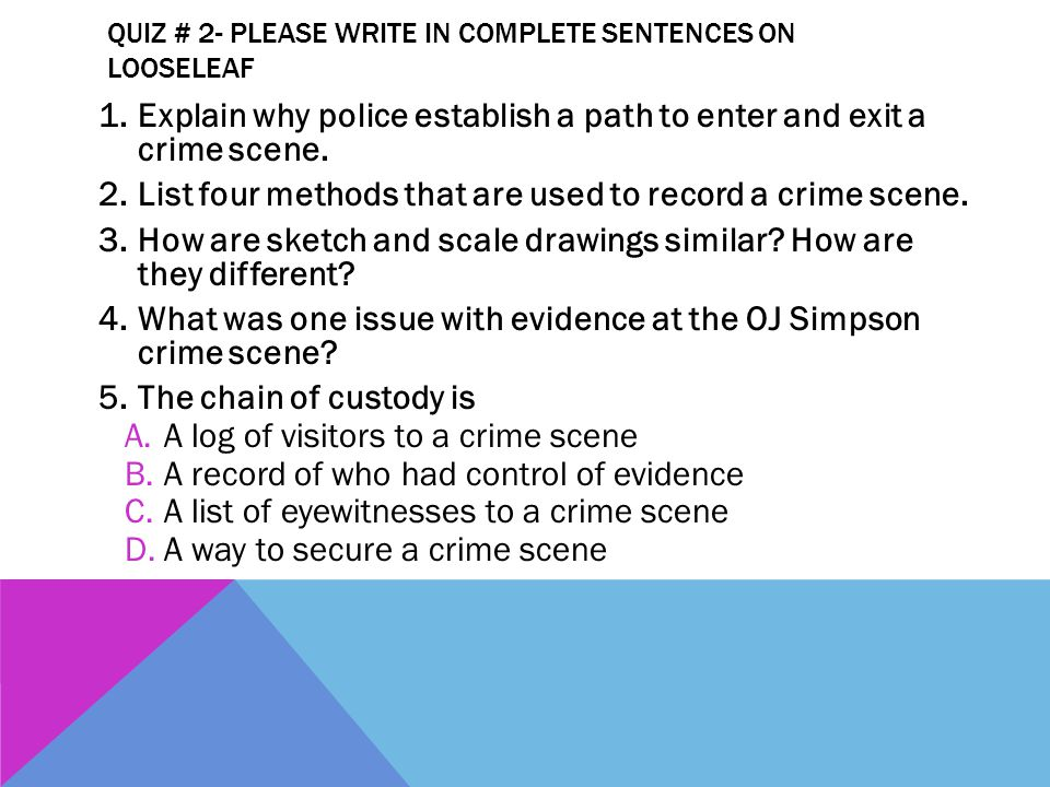 Quiz # 2- Please write in complete sentences on Looseleaf