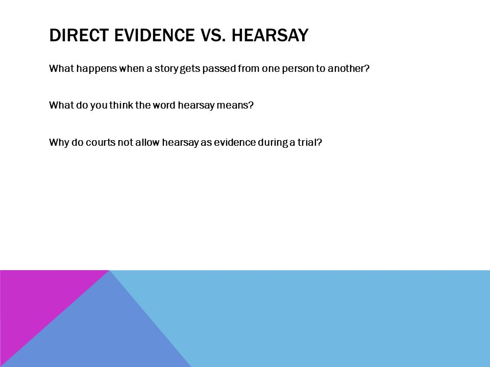 Direct evidence vs. Hearsay