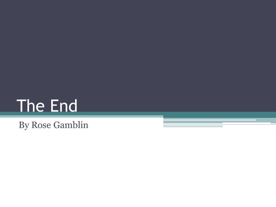 The End By Rose Gamblin
