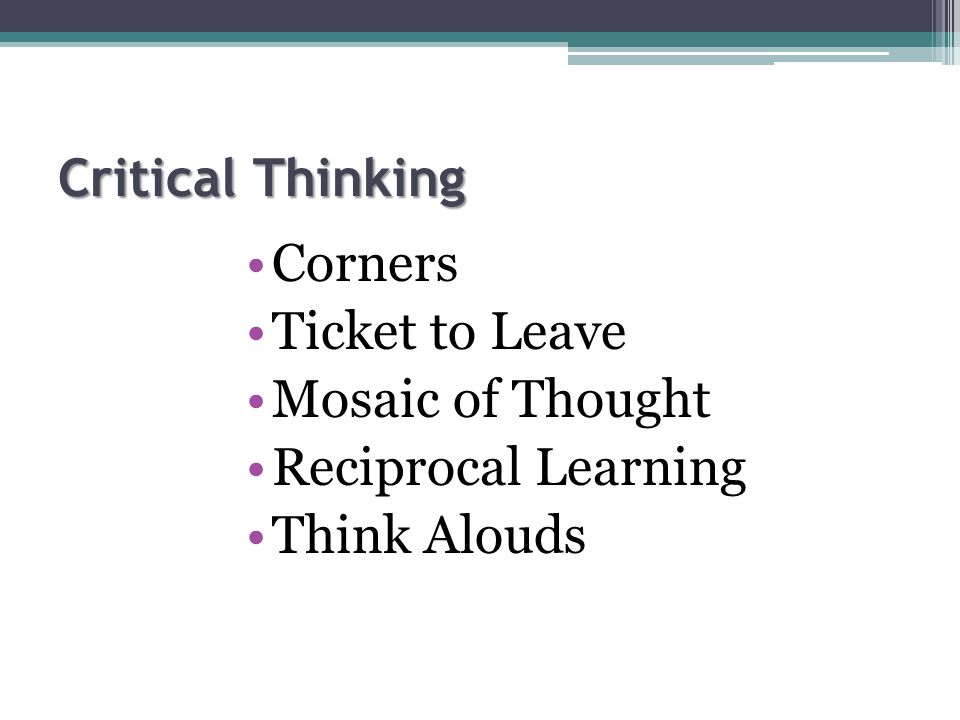 Critical Thinking Corners Ticket to Leave Mosaic of Thought Reciprocal Learning Think Alouds